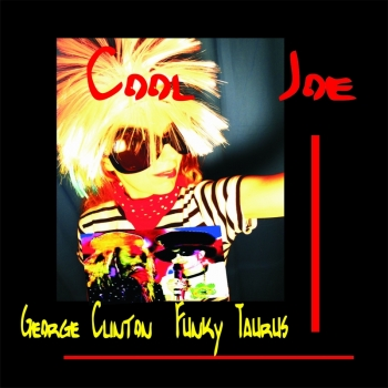 Funky Taurus  &  George Clinton  -  COOL JOE   -   exclusiv  Physical Copy hier:  ab 22.August 2016